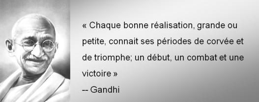 Chaque-bonne-réalisation-grande-ou-petite-connait-ses-périodes-de-corvée-et-de-triomphe-un-début-un-combat-et-une-victoire-Ghandi1